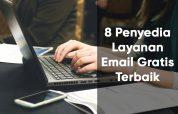 8 Penyedia Layanan Email Gratis Terbaik