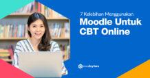 7 Kelebihan Menggunakan Moodle Untuk CBT Online
