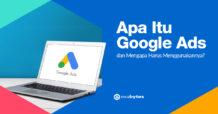 Apa itu Google Ads dan Mengapa Harus Menggunakannya?